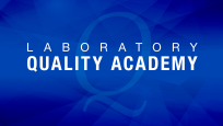 Announcing the New Laboratory Quality Academy Program